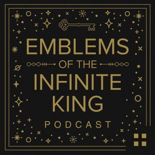 New from Crossway: The Emblems of the Infinite King Podcast
