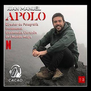 E13 Juan Manuel Apolo Director de Fotografia Guatemala Corazón del Mundo Maya