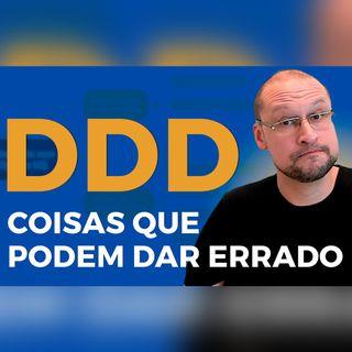 DDD - O que poderia dar errado?   Do Zero a Expert em Arquitetura