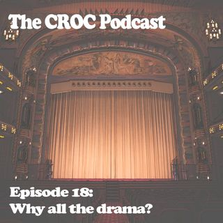 Ep18: Why all the drama?