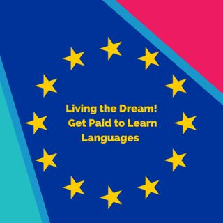 Living the Dream! Get Paid to Learn Languages (with Paul Kaye, EU Language Officer)