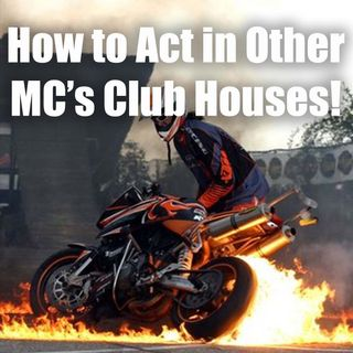 How to Act in Other People's Motorcycle Club Houses