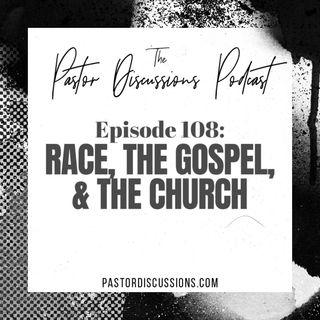 Race, The Gospel, And The Church