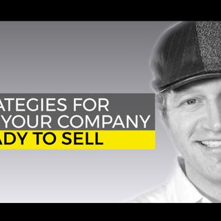 Strategies for Getting Your Company Ready to Sell