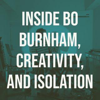 Inside Bo Burnham, Creativity, and Isolation