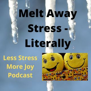 Melt Away Stress - Literally
