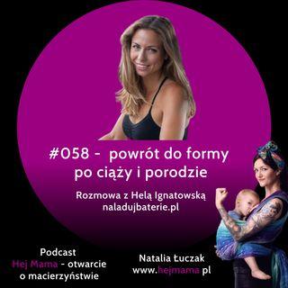 #058 - Powrót do formy po ciąży i porodzie - rozmowa z Helą Ignatowską (NaładujBaterie.pl)