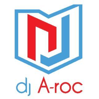 DJ A-ROC: The Encore Mix Show: Episode 11