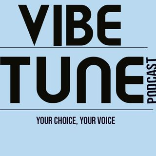 The Vibe Tune Podcast