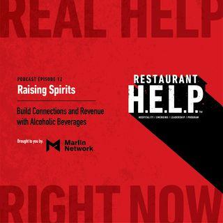 Raising Spirits | Restaurant H.E.L.P. Podcast