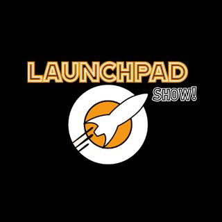 LAUNCHPAD Show