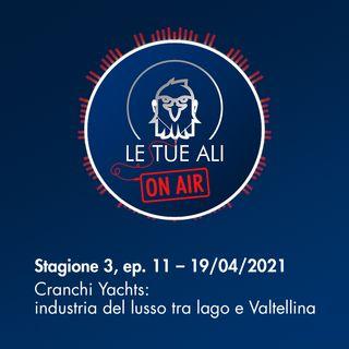 S3E11 - Cranchi Yachts: industria del lusso tra lago e Valtellina