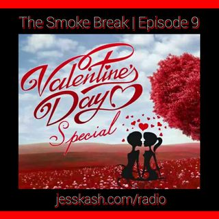 Episode 9 - Valentines Day Special