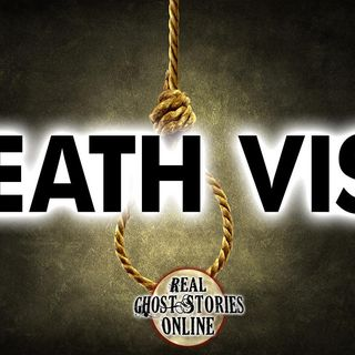 Death Visit | Haunted, Paranormal, Supernatural