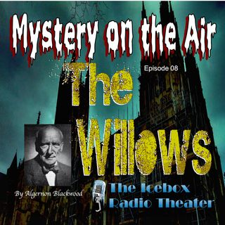 The Willows; Mystery on the Air