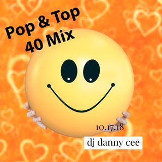 Pop & Top 40 Mix 10.17.18 - DJ Danny Cee