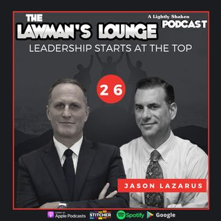 Leadership Starts At The Top with Attorney Jason Lazarus