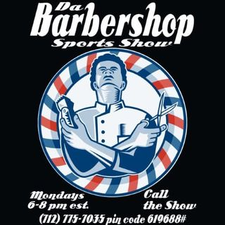 Da Barber Shop Sports Show  S1 Esp 18th  Jan 28th  2019