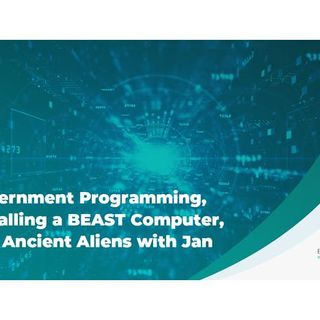 Government Programming, Installing a BEAST Computer, and Ancient Aliens with Jan