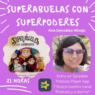 48. Superabuelas con superpoderes. Ana González.