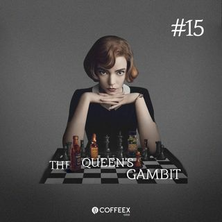 15 - The Queen's Gambit