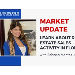 Market Update with Adriana Montes: Real Estate Sales Activity in Florida