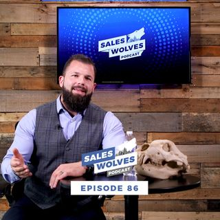 Sales Wolves Podcast Episode 86 | Relationships