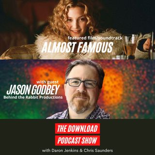 The Download Podcast Show - S4 E08: Almost Famous