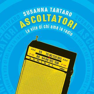Susanna Tartaro - Ascoltatori, Le vite di chi ama la radio