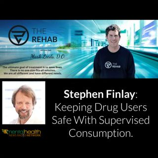 Stephen Finlay: Keeping Drug Users Safe With Supervised Consumption.