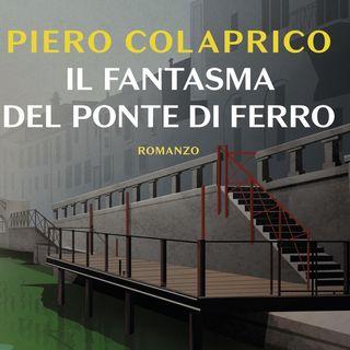 """Piero Colaprico """"Il fantasma del ponte di ferro"""""""