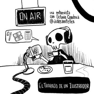 E11 - T1 | El trabajo de un Ilustrador - Entrevista a Octavio Cordova
