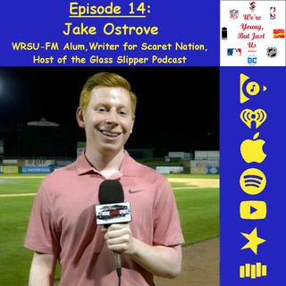 14. Jake Ostrove, WRSU-FM alumni, writer for Scarlet Nation, host of The Glass Slipper Podcast