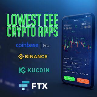 102. Lowest Fee Crypto Apps | Full Value Dan