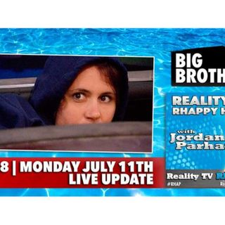 RHAPpy Hour   Big Brother 18 Live Feeds Update   Monday, July 11