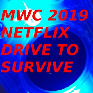 MWC 2019, Netflix e Drive to Survive