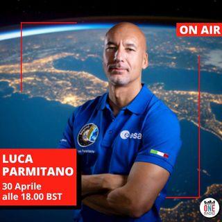 Luca Parmitano -  Non ci sono parole per descrivere quello che noi vediamo dall'alto