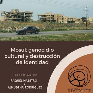 Mosul: genocidio cultural y destrucción de identidad