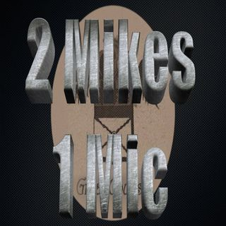 004: 2Mikes1Mic - Sickness & Super-heroes - March 26, 2016