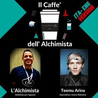 ☕ Il Caffe' Dell' Alchimista ⚗️ con: Teemu Arina, Biohacker, Autore, Imprenditore (Versione ITA-ENG)