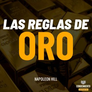 Las Reglas de Oro de Napoleon Hill