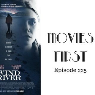 Wind River - Movies First with Alex First & Chris Coleman Episode 225
