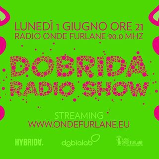 Dobrida Radio Show. By Hybrida and DobiaLab