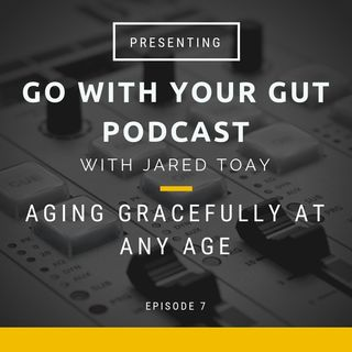 Aging Gracefully At Any Age