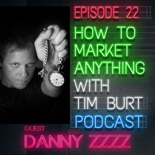 Ep. 22: Danny Zzzz - Tips from a death-defying entertainer