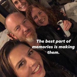 Make those Memories! Ep. 136
