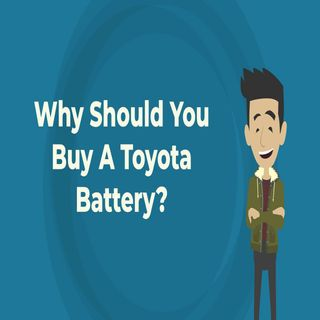 Why Should You Buy A Toyota Battery
