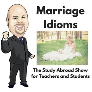 Idiom of the Week - Marriage Idioms