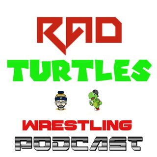 The Rad Turtles Wrestling Podcast Episode 1 : The State of The WWE!