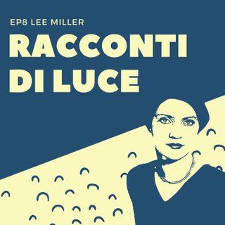 08 Lee Miller - La modella reporter di guerra